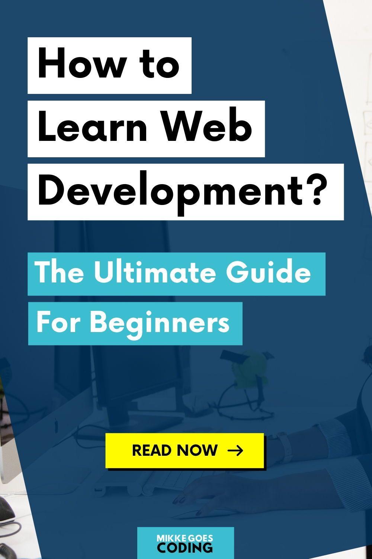 The Best Way To Learn Web Development In 2020 The Ultimate Guide In 2020 Learn Web Development Learning Web Web Development