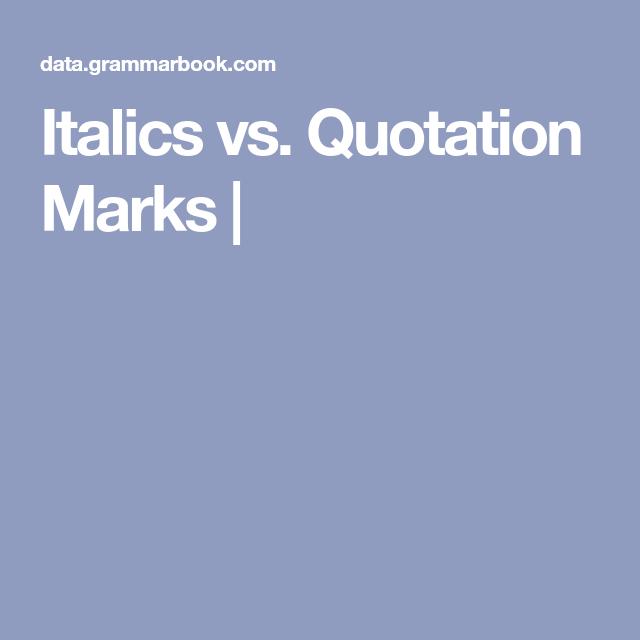 Italics vs. Quotation Marks | Quotation marks, Grammar and ...