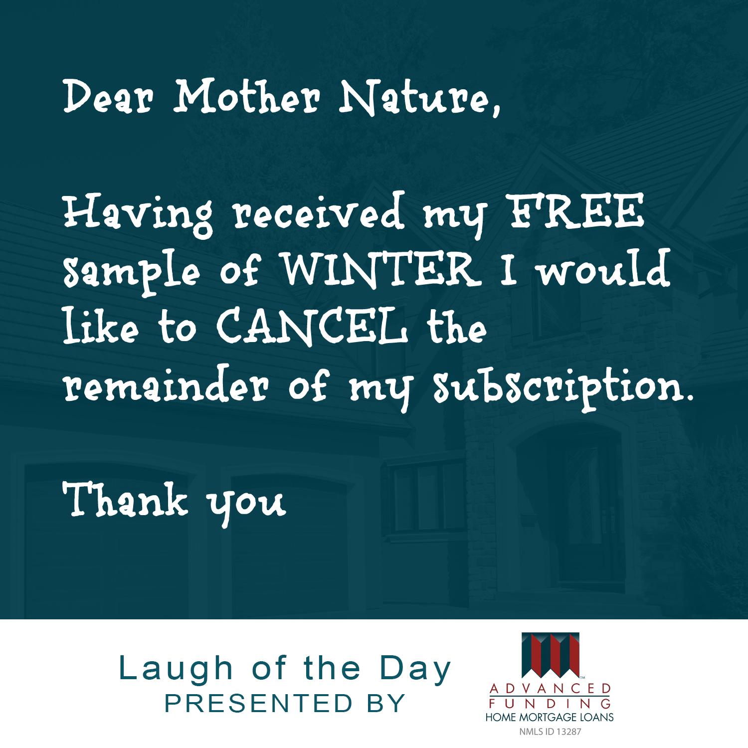 Dear Mother Nature Having Received My Free Sample Of Winter I Would Like To Cancel The Remainder Of My Subscription Thank You Advancedfunding Winter Sno Dear winter was written in a dark period of ryan's life. www pinterest ru
