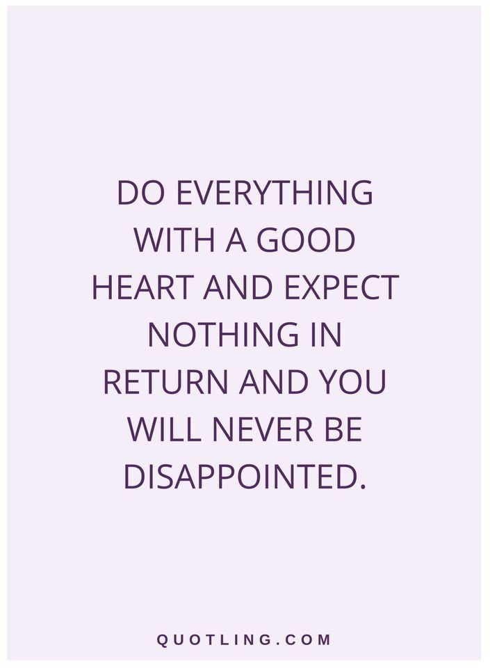 Quotes About Everything quotes Do everything with a good heart and expect nothing in  Quotes About Everything