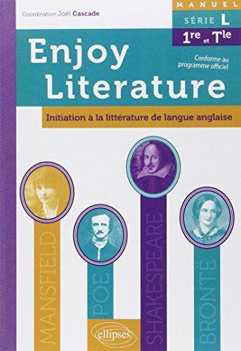 Amazon Fr Enjoy Literature Initiation A La Litterature De Langue Anglaise Manuel Serie L Premiere E Langue Anglais Litterature De Langue Anglaise Litterature