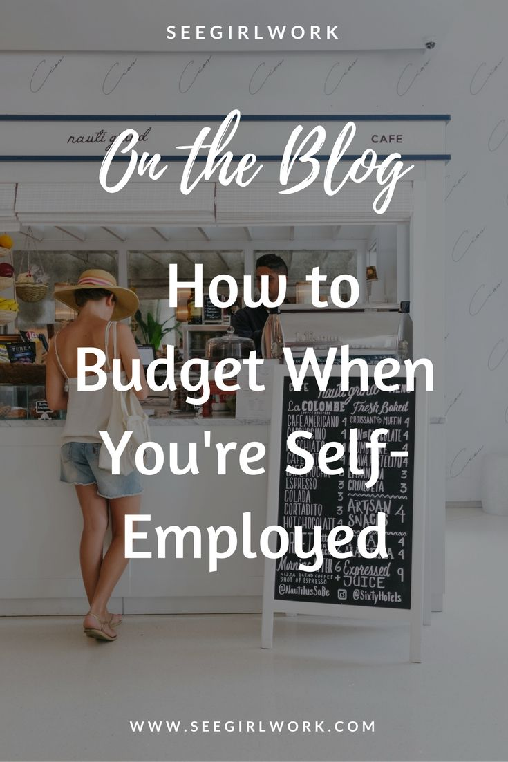 How To Budget When You Re Self Employed See Girl Work Budgeting Budgeting Tips Budgeting Worksheets