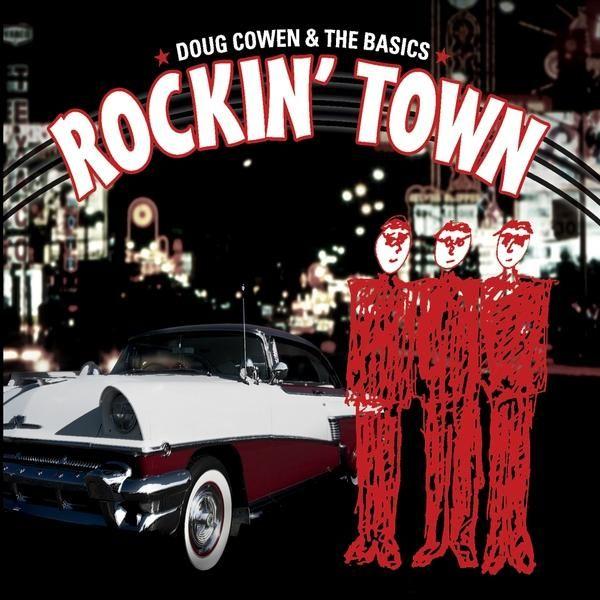 Doug & The Basics Cowen - Rockin' Town