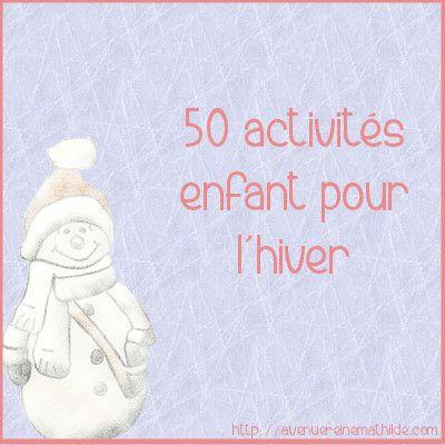 50 Activites Enfant Pour L Hiver S Amuser Et Creer En Famille Avenue Reine Mathilde Activite Hiver Activite Enfant