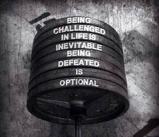 gym motivation, being challenged in life is inevitable, being defeated is optional, exercise, lifting, lift, do you even, bro, workout, working out, crossfit, self-improvement, growth, progress, gettin big, bounce back, resiliency, resilient, slogan, inspiration, thinspiration