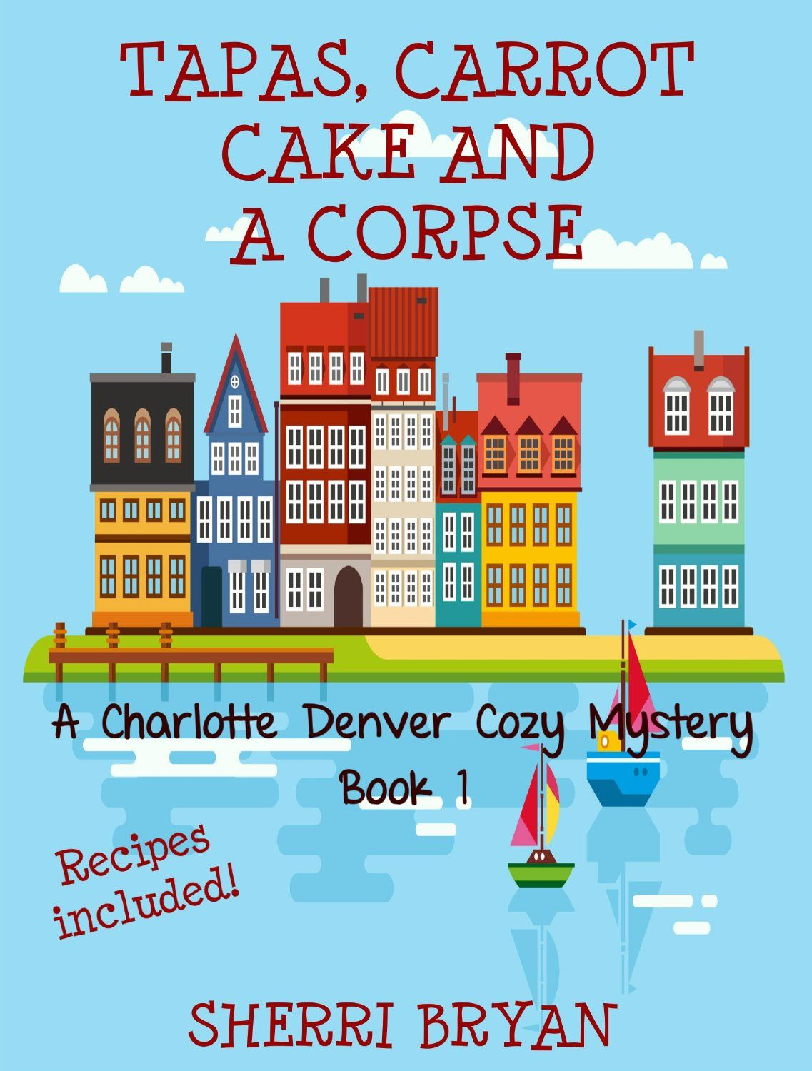 Tapas, Carrot Cake and a Corpse (A Charlotte Denver Cozy Mystery Book 1) by Sherri Bryan  Get your FREE copy now! http://www.planetebooks.net/tapas-carrot-cake-and-a-corpse-a-charlotte-denver-cozy-mystery-book-1-by-sherri-bryan/