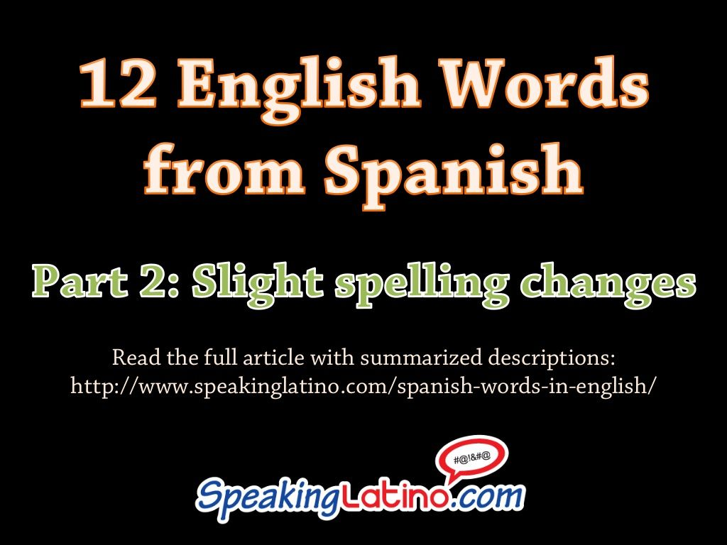 #SlideShare 12 Additional Stories About Spanish Words in English. #SpanishWords via http://www.speakinglatino.com/spanish-words-in-english/