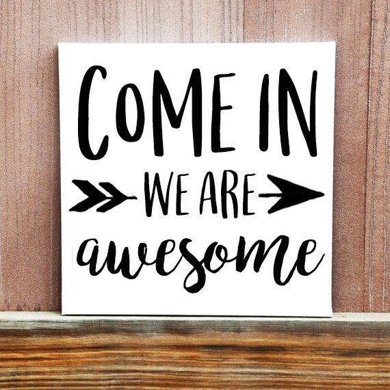 Come In We Are Awesome Canvas Quote Quote On Canvas Etsy Entryway Signs Door Signs Diy Office Door Signs