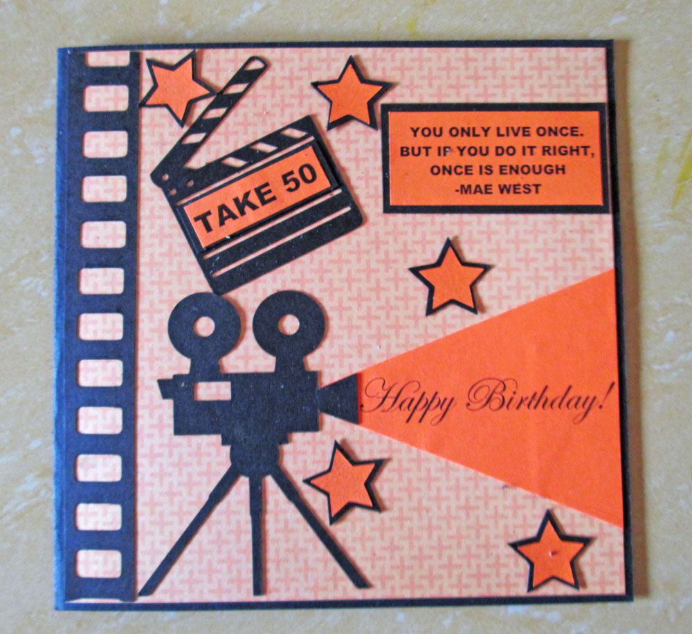 A Birthday Card For A Friend Who Is A Film Maker Snd Is Turning 50 Birthday Cards Cards Birthday