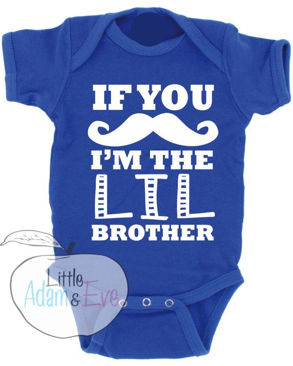 Lil Brother Little Brother Onesies Little Brother Bodysuit Little Bro Onesies If You Mustache I 39 M The Litt Baby Boy Onesies Onesies Handmade Baby Boy