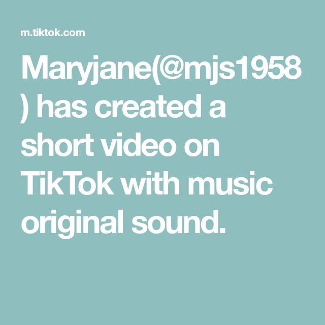 Maryjane Mjs1958 Has Created A Short Video On Tiktok With Music Original Sound The Originals Music Sound