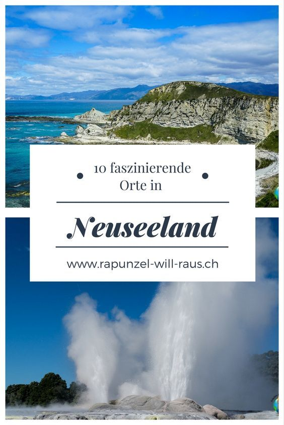 10 Faszinierende Orte In Neuseeland Neuseeland Reise Neuseeland