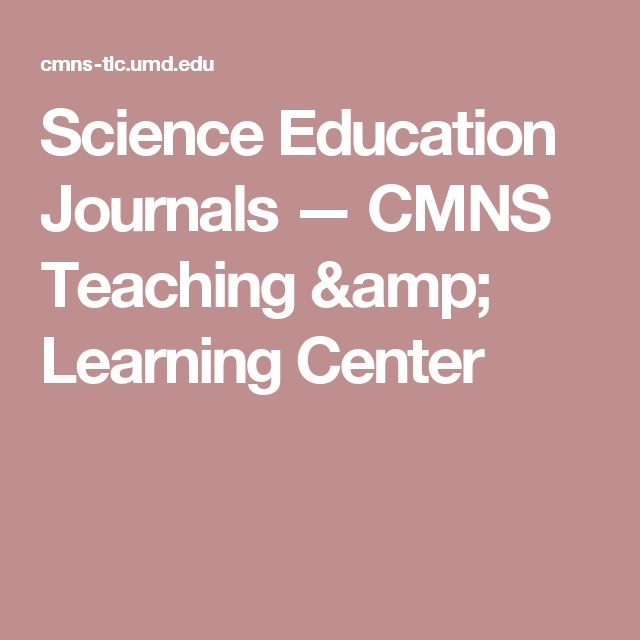 Science Education Journals — CMNS Teaching & Learning Center