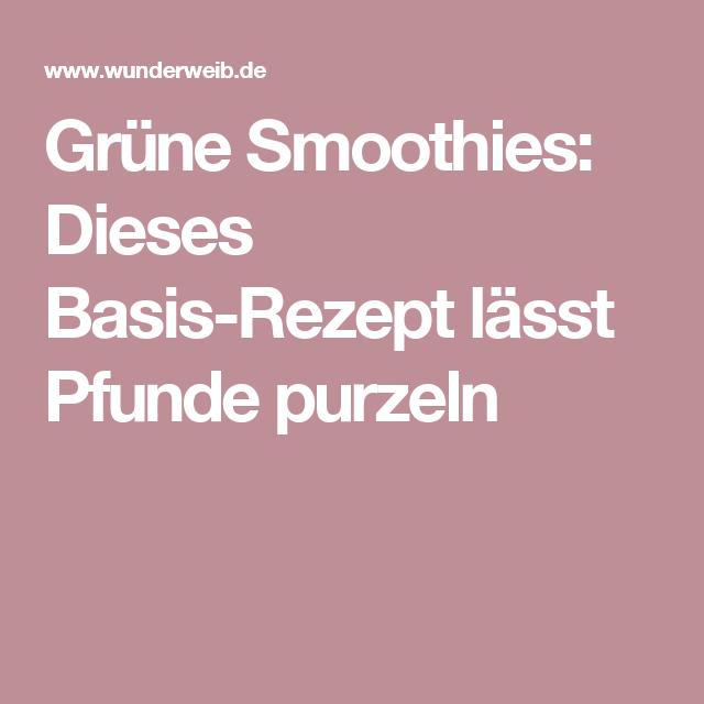 Grüne Smoothies: Dieses Basis-Rezept lässt Pfunde purzeln