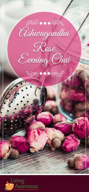 Photo of Ashwagandha Rose Evening Chai – Living Awareness Institute