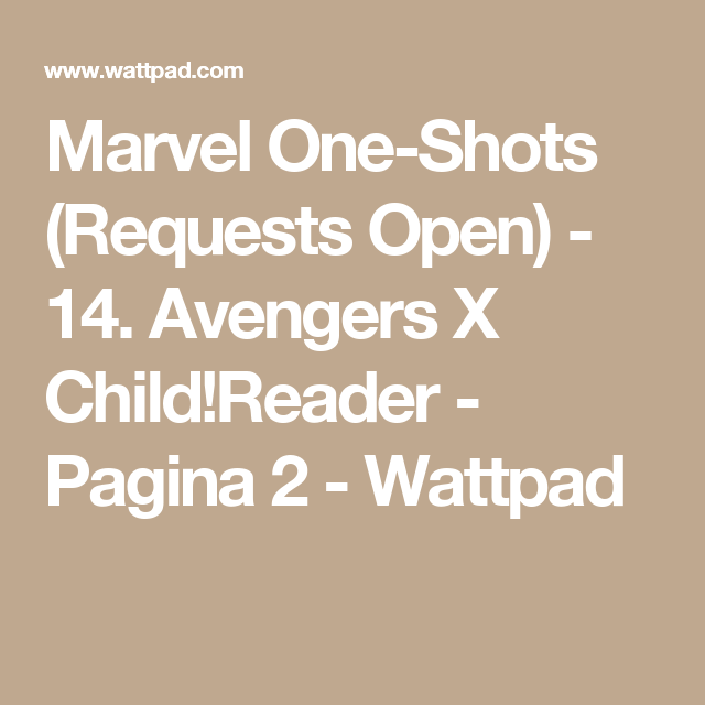 Marvel One-Shots (Requests Open) - 14  Avengers X Child