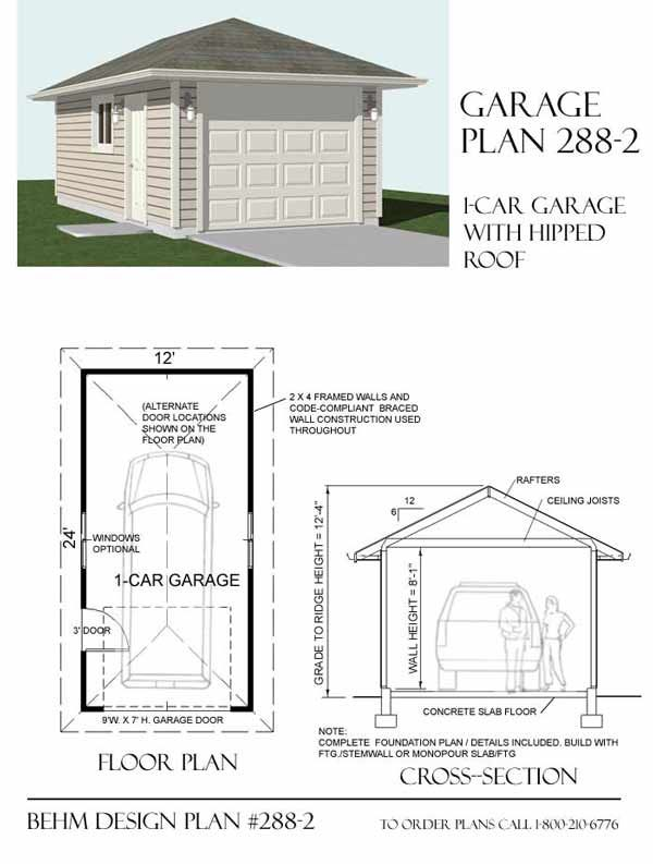 Hipped roof 1 car garage plan 288 2 by behm design for Shed roof garage plans