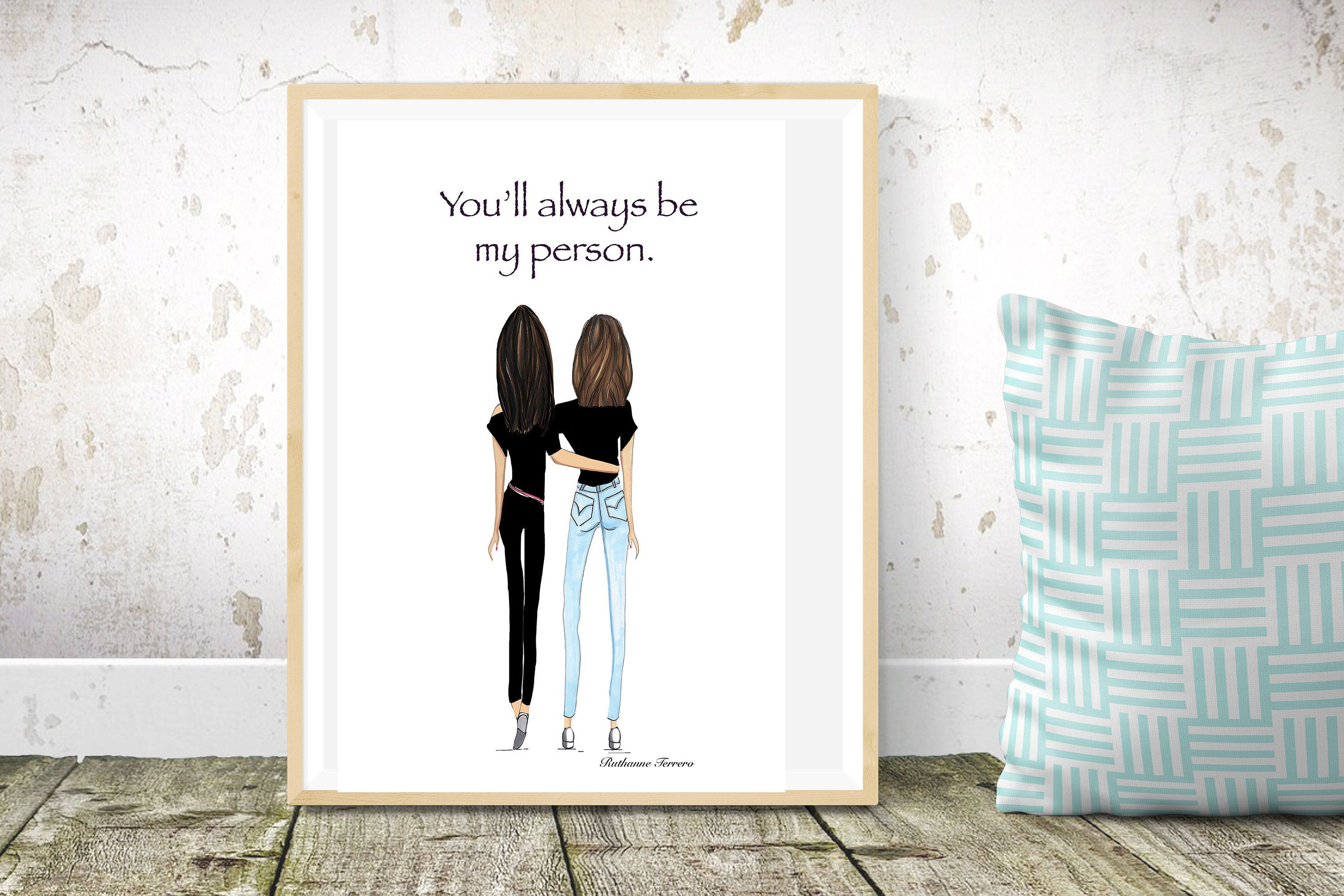 Two Brunette Best Friends You Ll Always Be My Person Etsy