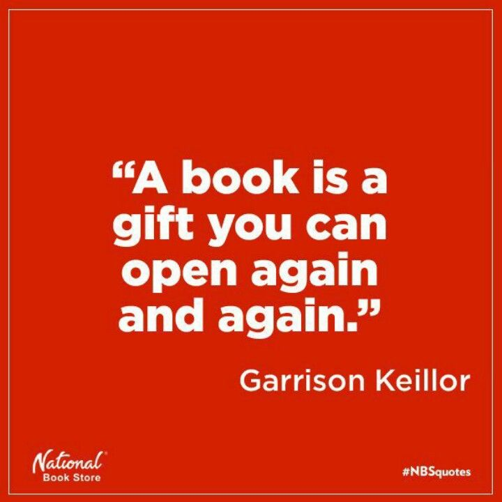 A Book Is A Gift You Can Open Again And Again Garrison Keillor Via Quotewaves
