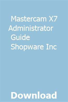 Mastercam X7 Administrator Guide Shopware Inc