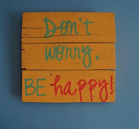 Don't worry, be happy! pallet art, rustic, pallet decor