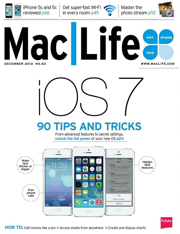 MacLife USA - December 2013 HQ PDF | 100 pages | 101.35 Mb | EnglishMac|Life is the leading independent magazine devoted to all things Apple. For over five years, Mac Life has helped both new and veteran users get more out of their iPhones, iPads, Macs, and more, with coverage that cuts through today's glut of apps and accessories to find what matters most...
