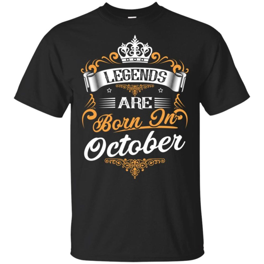 22bd0672 Online Shopping for Legends Are Born On October Unisex T-Shirt at The  Shopping Now