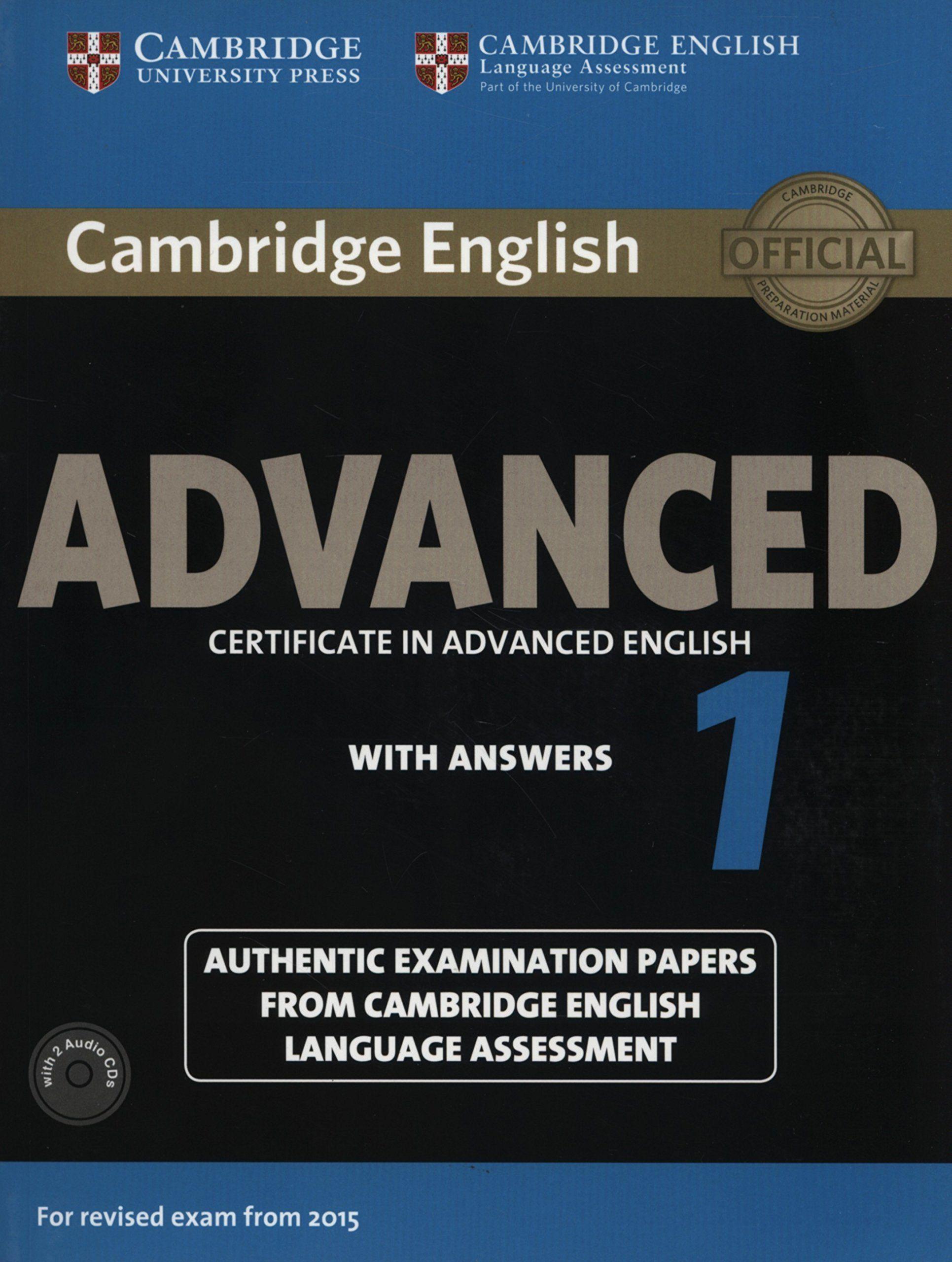 Cambridge English. Advanced 1. Certificate in advanced english ...