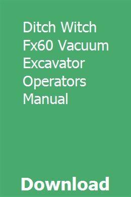 Ditch Witch FX60 Vacuum Excavator Operators Manual | Vacuums ... on