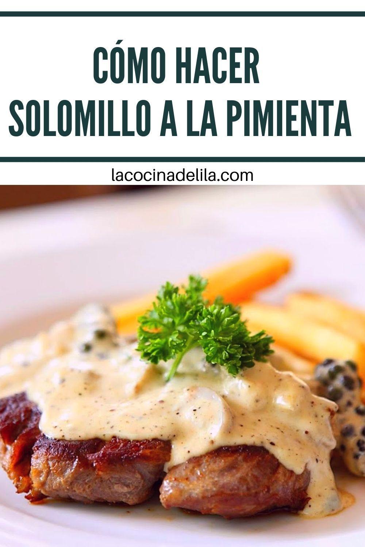 Cómo Hacer Solomillo A La Pimienta Solomillo A La Pimienta Recetas Con Carne Recetas De Cocina Fáciles