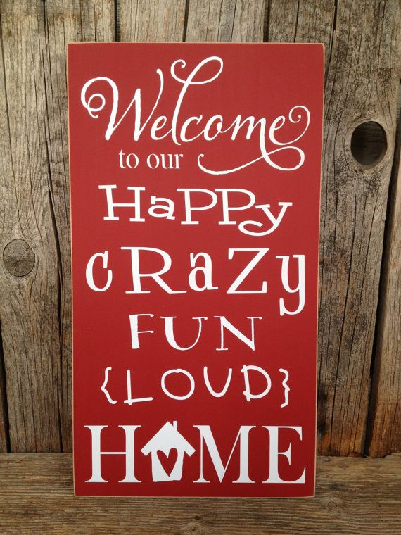 Wall Sign Decor Adorable Welcome To Our Happy Crazy Fun Loud Home Signstickwithmevinyl Inspiration Design