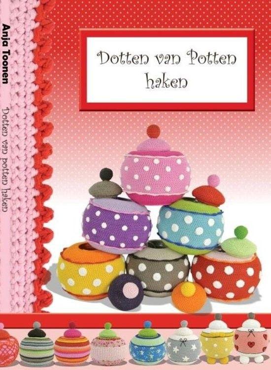 Dotten Van Potten Haken Anja Toonen Cosulete Crochet Books