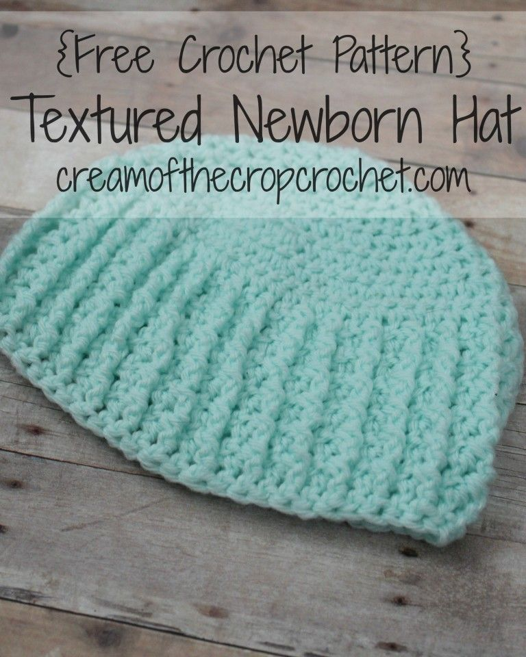 Cream Of The Crop Crochet ~ Textured Newborn Hat {Free Crochet ...