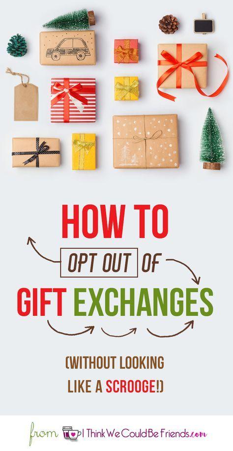 Lovely Christmas Gift Exchange Ideas Family Part - 5: How To Get Out Of Christmas Gift Exchanges (and Not Look Like A Scrooge!) | Christmas  Gift Exchange, Christmas Gifts And Gift