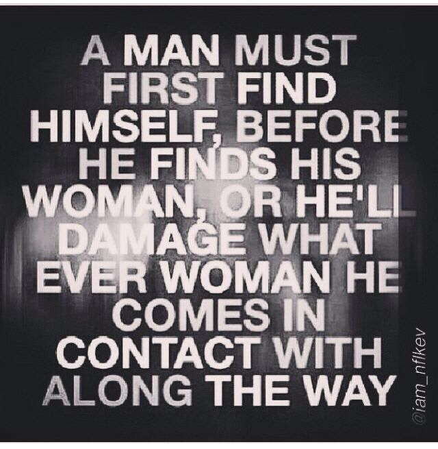 A man must first find himself   Words   Insecure men quotes