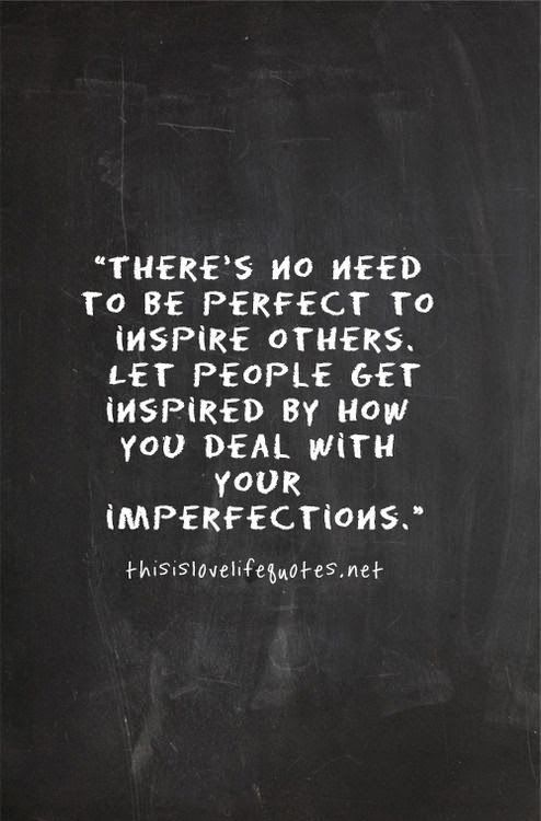 Inspire Others With Your Imperfections Improveitchi Leadership Mesmerizing Quotes About Inspiring Others