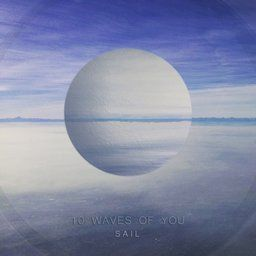 "Sail / 10 Waves Of You [foot252] (2016.04.17) 10 Waves Of You is an ambient electronic one-man band from Italy. ""Sail"" is his second (the first in here) release containing 4 tracks. #ambient #electronic #italy #bumpfoot #netlabel #japan"