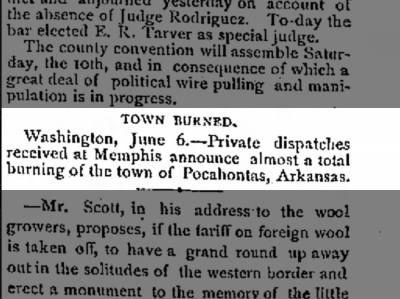 7 June 1882 The San Antonio Light, Pocahontas, Arkansas almost completely burned down.