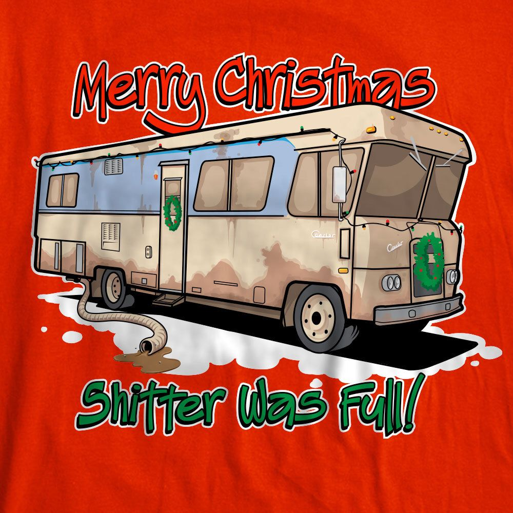 Merry Christmas Shitter Was Full Christmas Vacation Cousin Eddie RV Griswold Funny Xmas Tshirt SD1081 by Nifteez on Etsy https://www.etsy.com/listing/169007739/merry-christmas-shitter-was-full