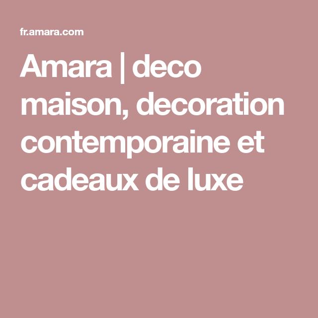 Amara deco maison decoration contemporaine et cadeaux de luxe