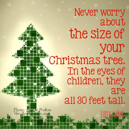 Inspirational Christmas Quotes | Christmas Tree Children Quotes   Never  Worry About The Size Of Your