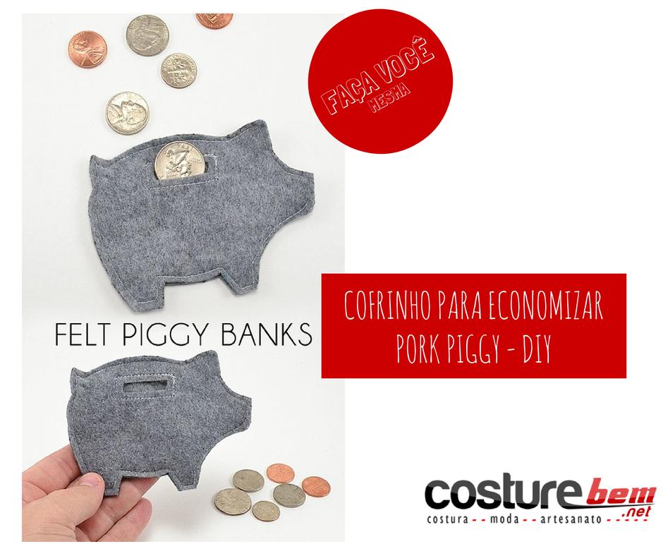 Cofrinho Pork Piggy - DIY Economizar deveria ser um hábito constante... Mas atire a primeira pedra quem nunca deixou o dinheiro fugir pelos bolsos? Bom, tirando a brincadeira/séria de lado, que tal um cofrinho super simples e fácil de fazer?