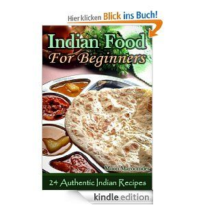 Indian food for beginners 24 authentic indian recipes favorite indian food for beginners 24 authentic indian recipes english edition ebook moon mazoomder cooking penguin amazon kindle shop forumfinder Choice Image