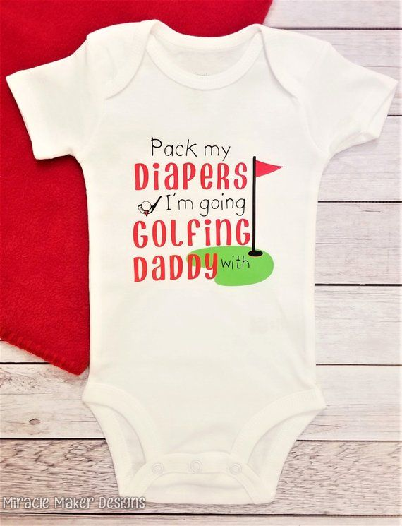 d685b046ccf5a Pack My Diapers I'm Going Golfing With Daddy Bodysuit, Golf Baby ...