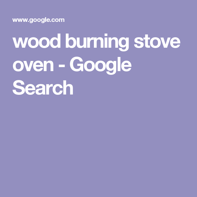 wood burning stove oven - Google Search