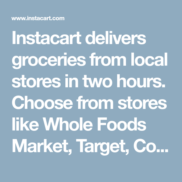 Instacart delivers groceries from local stores in two