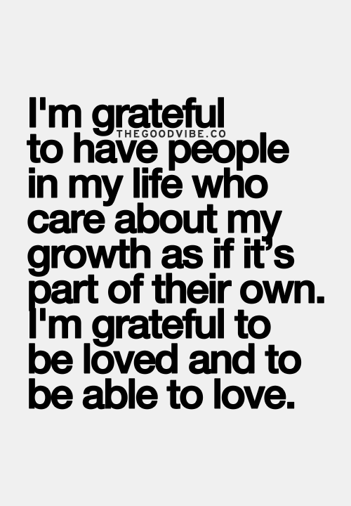 i m grateful to be loved and to be able to love grateful quotes