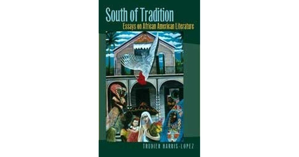 Essays Topics For High School Students South Of Tradition Essays On African American Literature By Trudier Harris Learning English Essay Example also Compare And Contrast Essay High School And College South Of Tradition Essays On African American Literature By Trudier  Political Science Essay