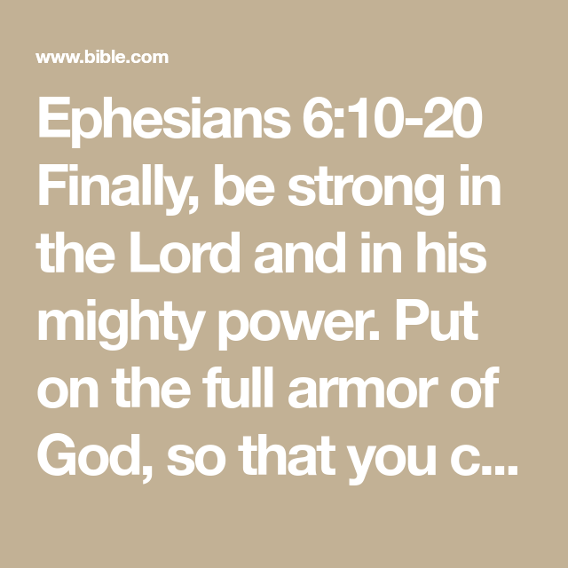 Ephesians 6:10-20 Finally, Be Strong In The Lord And In