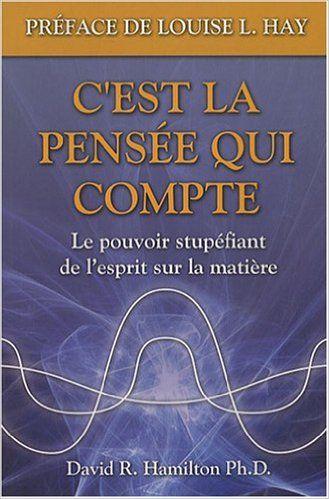 C Est La Pensee Qui Compte David R Hamilton 9782895655121